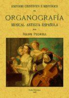 emporio científico e histórico de organografía musical antigua española felipe pedrell 9788490014462