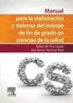 manual para la elaboracion y defensa del trabajo fin de grado en ciencias de la salud rafael del pino casado 9788490228562