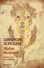 walter benjamin. historia de una amistad gershom scholem 9788490624562