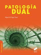 patologia dual-miguel del nogal tome-9788490770962