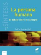 la persona humana: un debate sobre su concepto-gabriel amengual coll-9788490771662