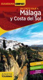 un corto viaje a malaga y costa del sol 2018 (guiarama compact) (6ª ed.)-9788491580362