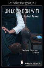 un lord con wifi (serie tecléame te quiero 4) (ebook)-isabel jenner-9788491950462