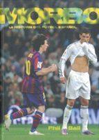 morbo: la historia del futbol español phill ball 9788492626762