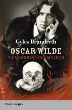oscar wilde y la sonrisa del muerto gyles brandreth 9788492919062