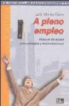 a pleno empleo: manual de ayuda para parados y trotaempresas-luis maria cano pla-9788493332662