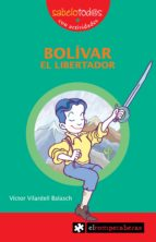 bolivar, el libertador (sabelotod@s con actividades)-victor vilardell balasch-9788493507862