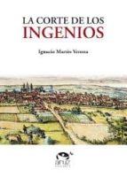 la corte de los ingenios-ignacio martin verona-9788493872762