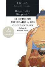 el budismo explicado a los occidentales (2ª ed.)-ringu tulku rimpotche-9788493910662