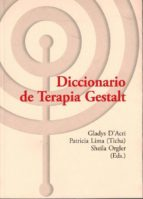 diccionario de terapia gestalt gladys d acri patricia (ticha) lima 9788494039362