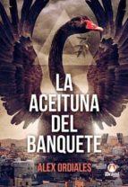 El libro de La aceituna del banquete autor ALEX ORDIALES DOC!
