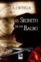 el secreto del los balbo-jose antonio ortega-9788494364662