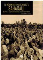 el movimiento nacionalista saharaui: de zemla a la organizacion de la unidad africana-omar emboirik ahmed-9788494732362