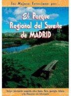 el parque regional del sureste de madrid (las mejores excursiones por nº 35) jose maria sendarrubia 9788495368362