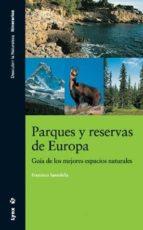 parques y reservas de europa: guia de los mejores espacios natura les-francisco santolalla-9788496553262