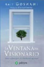 la ventana del visionario: fisica cuantica para la iluminacion es piritual-amit goswami-9788496665262