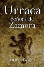 urraca: señora de zamora amalia gomez 9788496829862