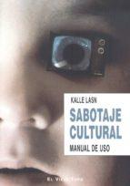 sabotaje cultural (el viejo topo)-kalle lasn-9788496831162