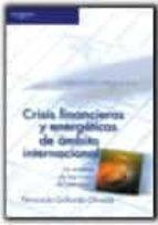 crisis financieras y energeticas de ambito internacional: un anal isis de las crisis del petroleo fernando gallardo olmedo 9788497323062