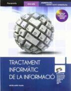 tractament informatic de la informacio (contiene cd) (ciclos form ativos de grado medio) (2ª ed) miguel moro vallina 9788497328562