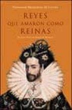 reyes que amaron como reinas-fernando bruquetas-9788497340762