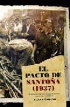el pacto de santoña (1937): la rendicion del nacionalismo vasco a l fascismo xuan candamo 9788497344562