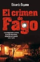 el crimen de fago: la investigacion del asesinato del alcalde miguel grima, el homicidio que conmociono a toda españa-eduardo bayona-9788497346962