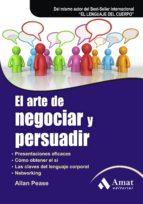el arte de negociar y persuadir (6ª ed.) allan pease 9788497353762