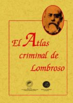 el atlas criminal de lombroso (ed. facsimil)-cesar lombroso-9788497612562