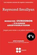 bosques curiosos y pajaros aristocraticos (nivel avanzado. para l os que no tienen miedo a los grandes retos) raymond m. smullyan 9788497847162
