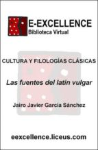 las fuentes del latín vulgar (ebook) jairo javier garcia sanchez 9788498227062
