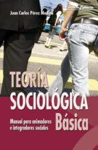 teoria sociologica basica juan carlos perez medina 9788498421262