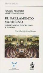 el parlamento moderno: importancia, descredito y cambio ignacio astarloa huarte mendicoa 9788498903362