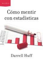 cómo mentir con estadísticas (ebook) darrell huff 9788498922462