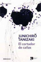 el cortador de cañas junichiro tanizaki 9788499080062