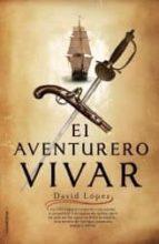 el aventurero vivar-david lopez-9788499180762