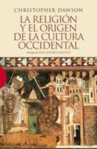 la religion y el origen de la cultura occidental christopher dawson 9788499200262