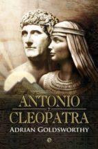 antonio y cleopatra adrian goldsworthy 9788499700762