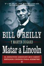 matar a lincoln bill o reilly martin dugard 9788499705262