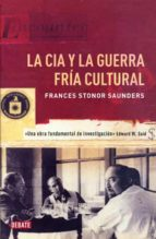 la cia y la guerra fria cultural frances stonor saunders 9788499922362