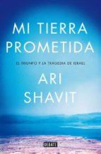 mi tierra prometida ari shavit 9788499924762