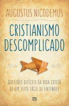 cristianismo descomplicado (ebook)-augustus nicodemus-9788543302362