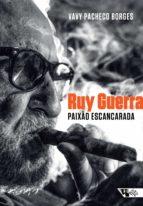 ruy guerra: paixão escancarada (ebook) vavy pacheco borges 9788575595862