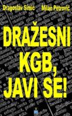 DRAZESNI KGB, JAVI SE