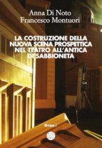 la costruzione della nuova scena prospettica nel teatro all'antica di sabbioneta (ebook)-9788827522462