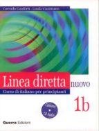linea diretta: nuovo corso di italiano per principianti: 1b (incl uye cd) corrado conforti linda cusimano 9788877157362