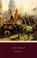 nostromo (centaur classics) [the 100 greatest novels of all time   #50] (ebook) joseph conrad joseph conrad joseph conrad 9788892537262