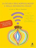 la scuola dell'agrivillaggio e della decrescita felice (ebook) 9788898191062