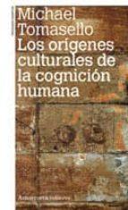 origenes culturales de la cognicion humana michael tomasello 9789505181162