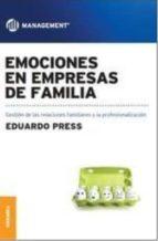 emociones en empresas de familia: gestion de las relaciones familiares y la profesionalizacion-eduardo press-9789506418762